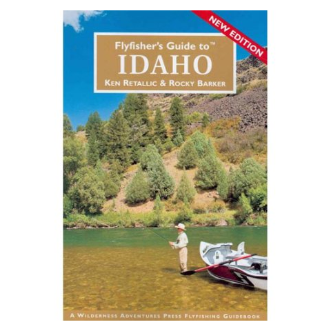 Fly Fishers Guide to Idaho