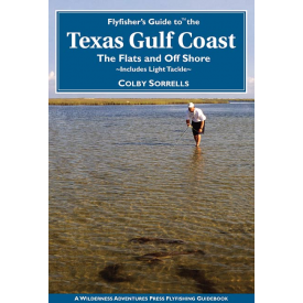Fly Fisher's Guide To The Texas Gulf Coast