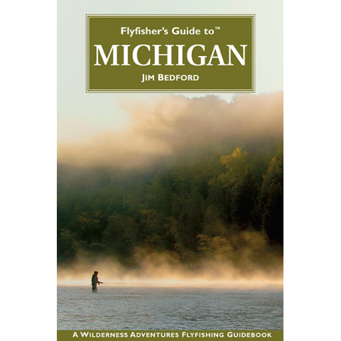 Fly Fishers Guide To Michigan