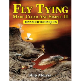 Fly Tying Made Clear & Simple II: Advanced Techniques