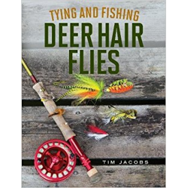 Tying And Fishing Deer Hair Flies