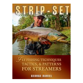 Strip Set: Fly-Fishing Techniques, Tactics & Patterns for Streamers