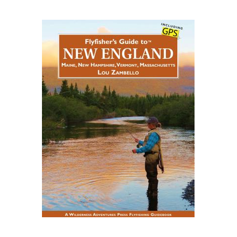 Fly Fishers Guide to New England