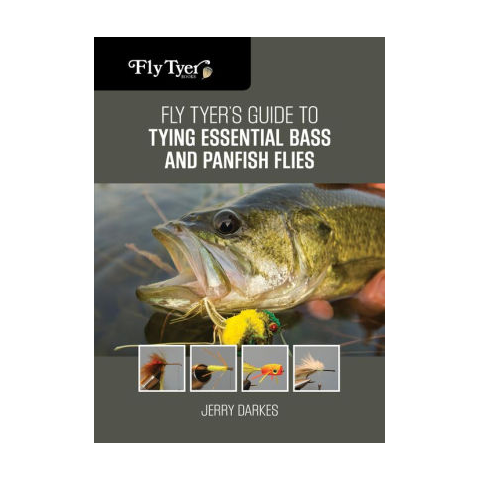 Fly Tyer's Guide to Tying Essential Bass and Panfish Flies