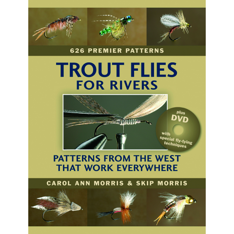 Trout Flies for Rivers Patterns Form the West That Work Everywhere