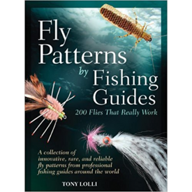 Fly Patterns by Fishing Guides 200 Flies That Really Work