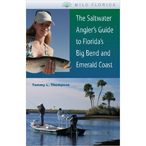The Saltwater Angler's Guide to Florida's Big Bend and Emerlald Coast