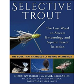 Selective Trout: The Last Word on Stream Entomology and Aquatic Insect Imitation